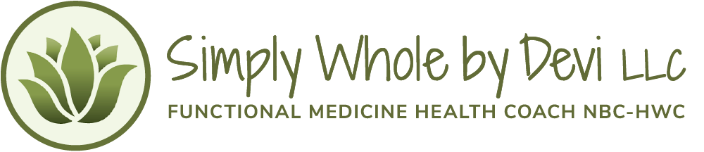 Simply Whole by Devi, LLC • Functional Medicine Health Coach NBC-HWC